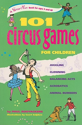101 Circus Games for Children By Rooyackers, Paul/ Evans, Amina Marix (TRN)/ Snijders, Geert (ILT)