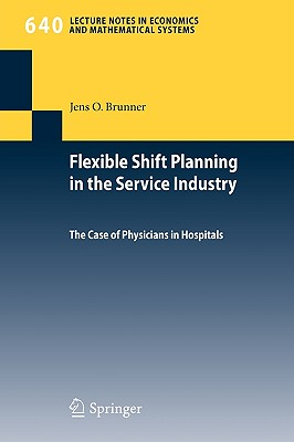 Flexible Shift Planning in the Service Industry By Brunner, Jens O.